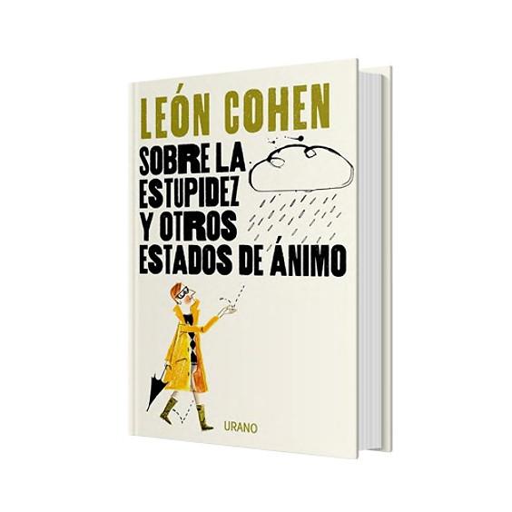 """LANZAMIENTO LIBRO: """"Sobre la estupidez y otros estados de ánimo. Conversando con León Cohen"""""""
