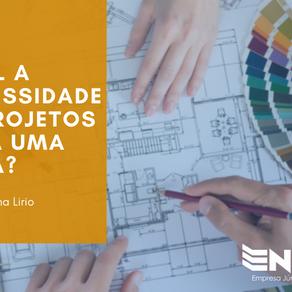 Qual a necessidade de projetos para uma obra? Entenda sobre.