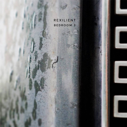 Rexilient - Bedroom 3 / Aula Magna Records
