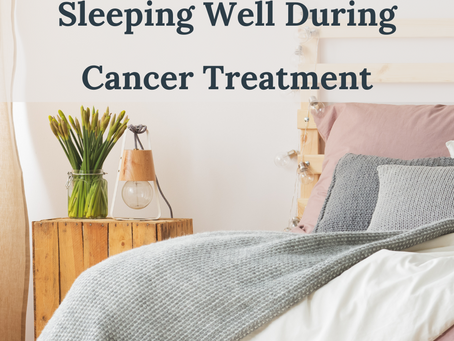 Sleeping Well During Cancer Treatment