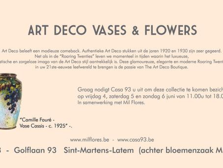 Art Deco Vases & Flowers.  Exhibition  4-6 June 2021 @ Mil Flores, Sint - Martens - Latem.