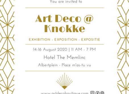 ART DECO @ KNOKKE - 14,15,16 AUGUST 2020