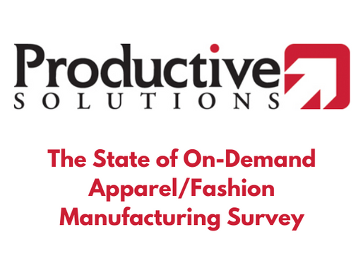 Survey Participation - The State of On-Demand Apparel/Fashion Manufacturing