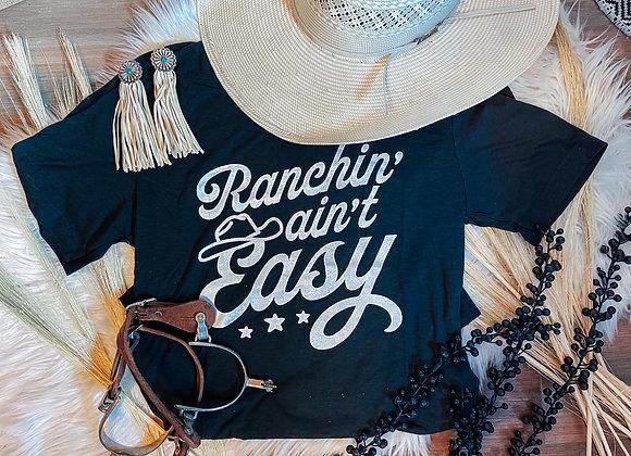 Ranchin' Ain't Easy Tee