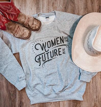 Women Are The Future of Ag Sweatshirt