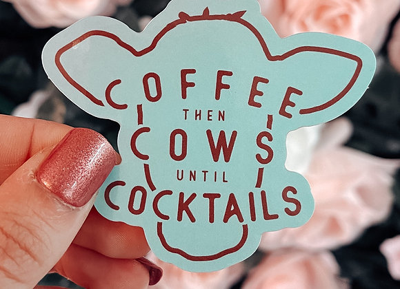 Coffee, Cows, Cocktails Sticker