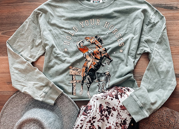 Sage Hold Your Horses Long Sleeve