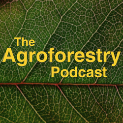 The Agroforestry Podcast