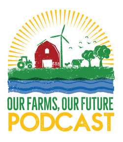 Our Farms, Our Future podcast