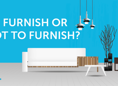 To Furnish or Not to Furnish?