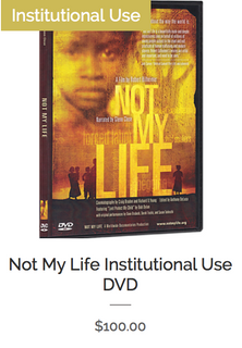 Not My Life Institutional Use