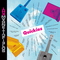 MAGNETIC FIELDS | QUICKIES