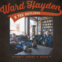 WARD HAYDEN AND THE OUTLIERS | CAN'T JUDGE A BOOK