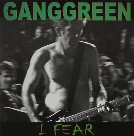 GANGGREEN   I FEAR