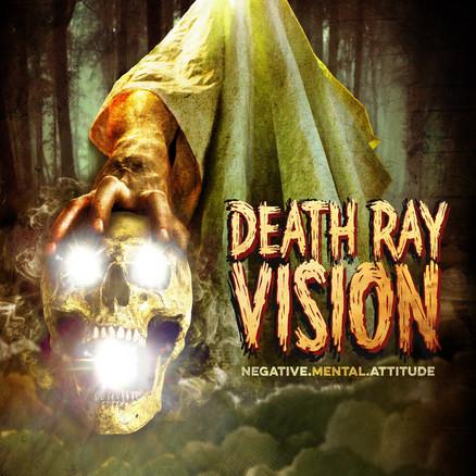 DEATH RAY VISION   NEGATIVE MENTAL ATTITUDE