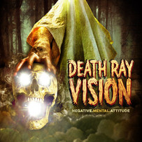 DEATH RAY VISION | NEGATIVE MENTAL ATTITUDE