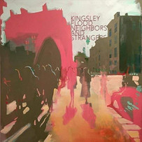 KINGSLEY FLOOD | NEIGHBORS AND STRANGERS