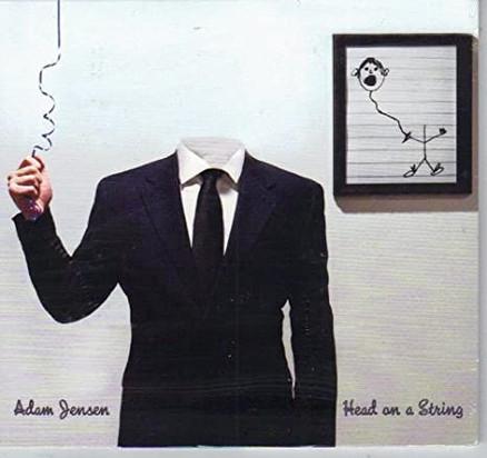 ADAM JENSEN   HEAD ON A STRING