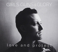 GIRLS GUNS AND GLORY | LOVE AND PROTEST