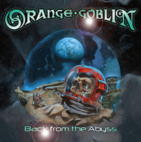 ORANGE GOBLIN | BACK FROM THE ABYSS