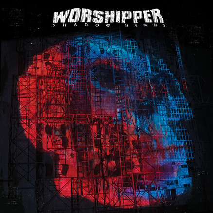 WORSHIPPER   SHADOW HYMNS