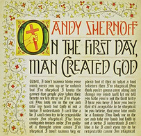 ANDY SHERNOFF | ON THE FIRST DAY, MAN CREATED GOD