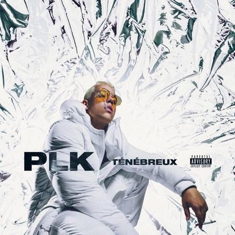 PLK - Ténébreux