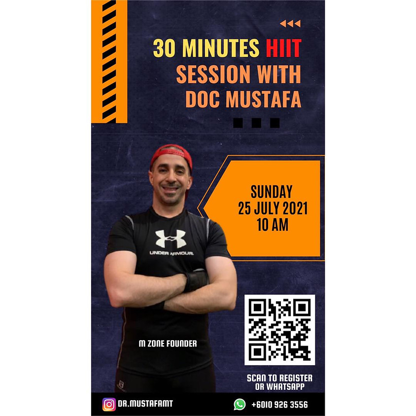 30 Minutes HIIT Sessions with Doc Mustafa