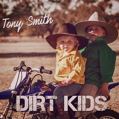 Dirt Kids - Tony Smith (single release c
