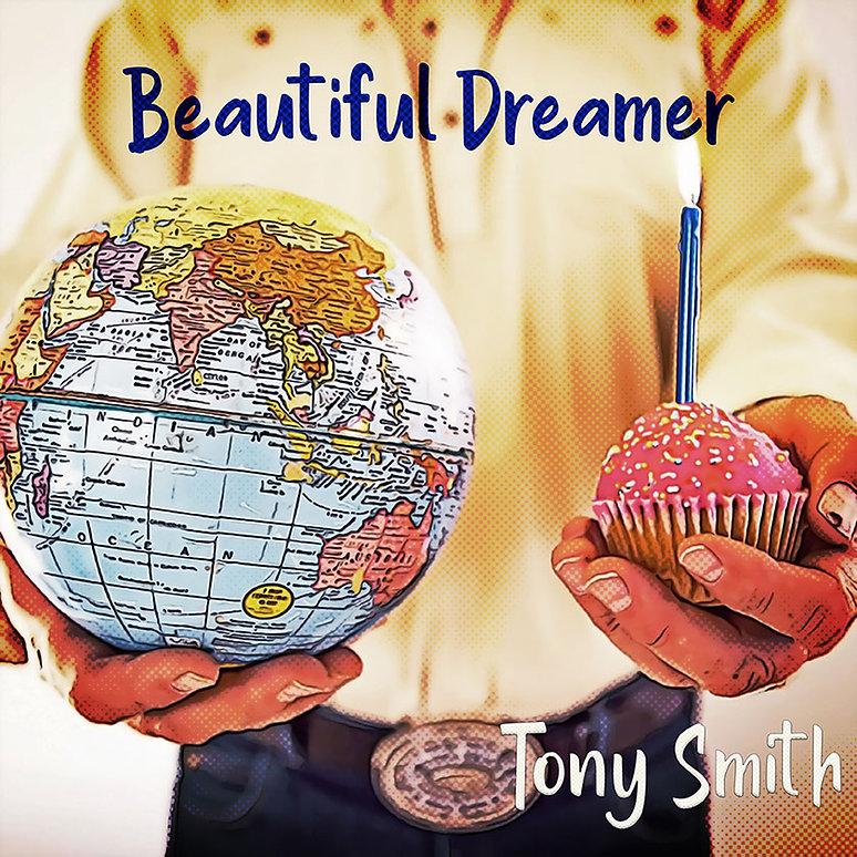 Beautiful Dreamer - Tony Smith (single cover) 3000 x 3000 web.jpg