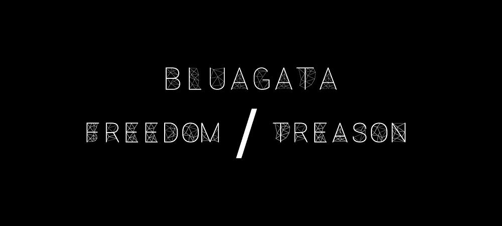Freedom/treason, l'ultimo singolo pubblicato dalla band Bluagata