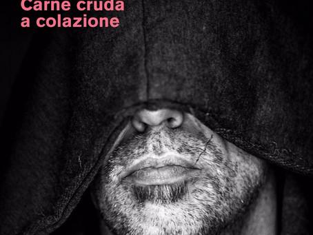 """""""Vi racconto il mio ultimo album, Carne cruda a colazione"""": leggi l'intervista a Giovanni Succi"""