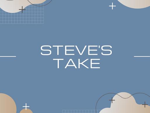 Steve's Take...