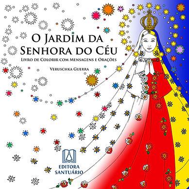 Livro de colorir O jardim da Senhora do Céu publicado pela editora Santuário no Brasil, Pauline Books and Media Publishing nos Estados Unidos e Catholic Publishing House na Coréia do Sul, ilustrado por Veruschka Guerra