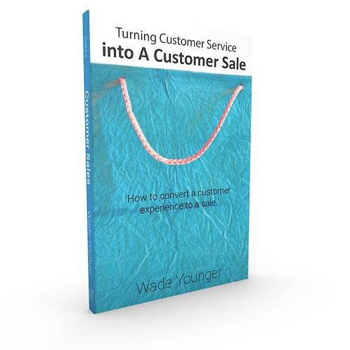 Turning Customer Service into a Customer Sale