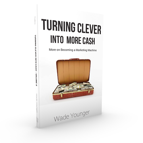Turning Clever into Cash - Volume II
