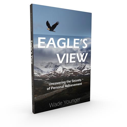 Eagles View -Uncovering the secret of achievement