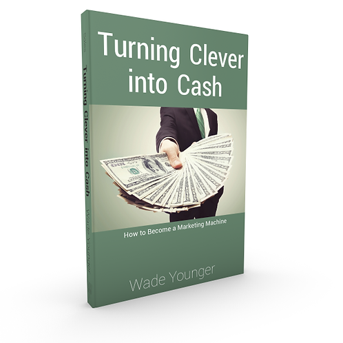 Turning Clever into Cash - Volume I