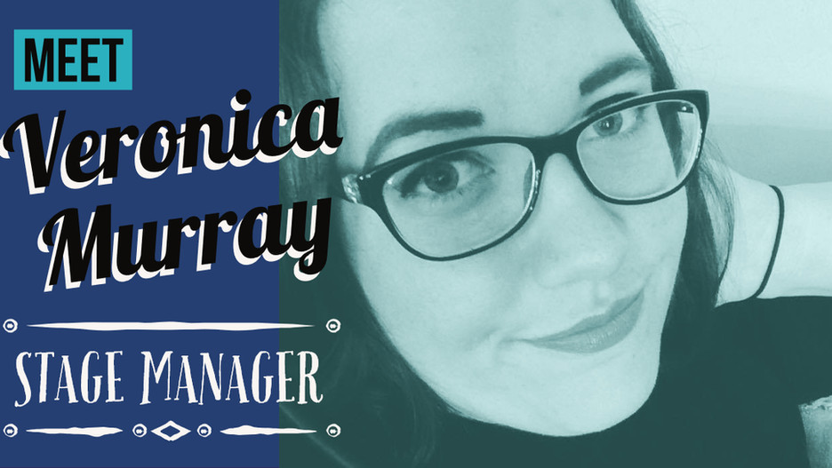 Meet the Staff: Veronica Murray (Stage Manager)