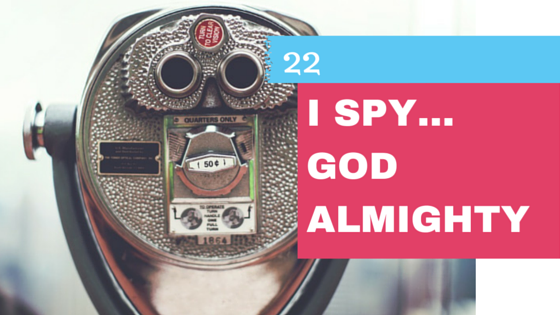 I Spy God Almighty
