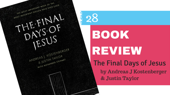 Book Review: The Final Days of Jesus