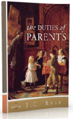 Duty of Parents- J.C. Ryle