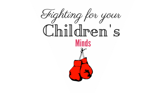 Fighting your Children's Mind