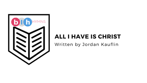 Hymns for the Family: All I Have is Christ