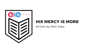 Hymns for the Family: His Mercy is More