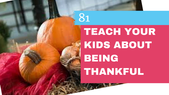 Teach Your Children about Being Thankful