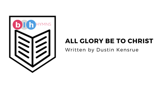 Hymns for the Family: All Glory Be to Christ