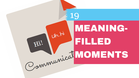 Meaning Filled Moments