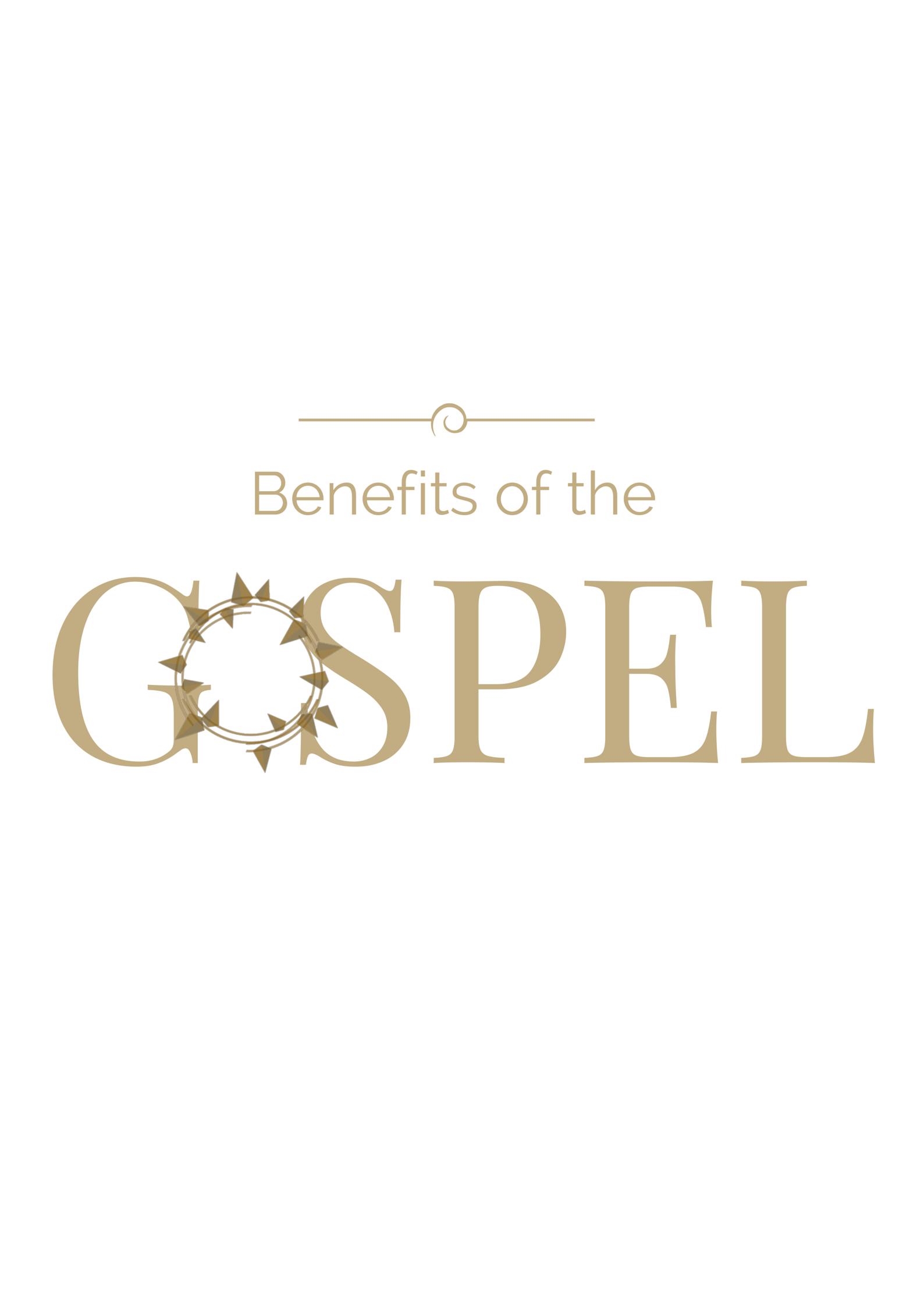Benefits of the Gospel