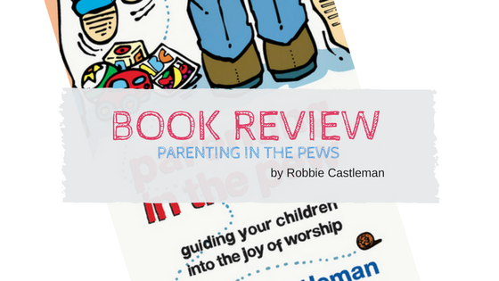 Book Review: Parenting in the Pew